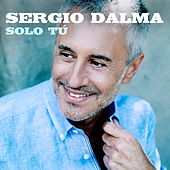 Solo tú by Sergio Dalma