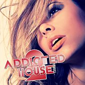 Addicted 2 House, Vol. 5 by Various Artists