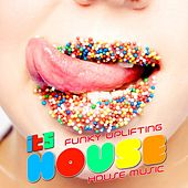 It's House (Funky Uplifting House Music, Vol. 2) by Various Artists
