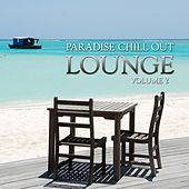Paradise Chill Out Lounge, Vol. 2 by Various Artists