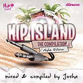 Hip Island - The Compilation - Night Edition (Mixed & Compiled By Josha) by Various Artists