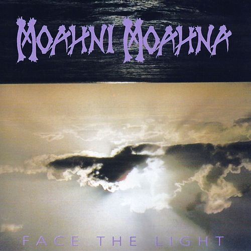 Face the Light de Moahni Moahna