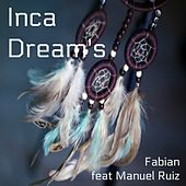 Inca Dream's by Fabian