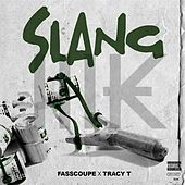 Slang (feat. Tracy T) von Fasscoupe