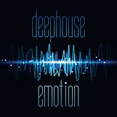 Deephouse Emotion by Various Artists