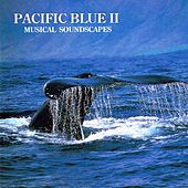 Pacific Blue 2 (Musical Soundscapes) by Jonas Kvarnström