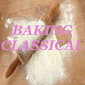 Baking Classical von Various Artists