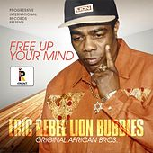 Free up Your Mind by Eric Rebel Lion Bubbles