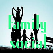 Family Social by Various Artists