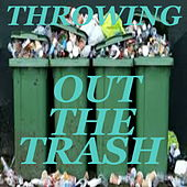 Throwing Out The Trash by Various Artists