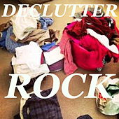 Declutter Rock by Various Artists