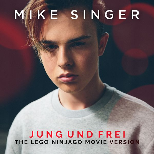 Jung Und Frei The Lego Ninjago Movie Version Single By Mike Singer Napster