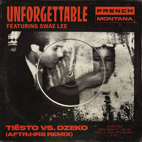 Unforgettable (Tiësto & Dzeko's AFTR:HRS remix) di French Montana