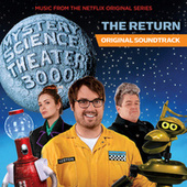 Mystery Science Theater 3000: The Return (Music From The Netflix Original Series) by Various Artists