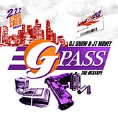G Pass (Hosted by DJ Show) by Jt Money
