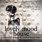 Lovely Mood House (A Collection of Deep & Soulful House Tunes) by Various Artists