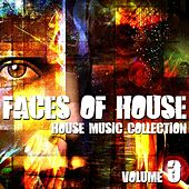 Faces of House - House Music Collection, Vol. 3 von Various Artists