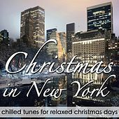 Christmas In New York (Chilled Tunes for Relaxed Days) by Various Artists
