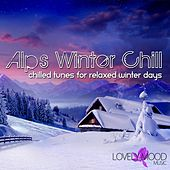 Alps Winter Chill (Chilled Tunes for Relaxed Winter Days) de Various Artists