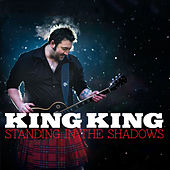 Standing in the Shadows von King King