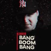 Bang Boom Bang by Kario