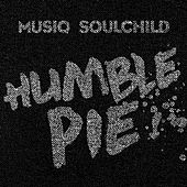 Humble Pie by Musiq Soulchild