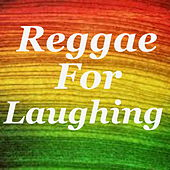 Reggae For Laughing de Various Artists
