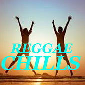 Reggae Chills by Various Artists