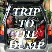 Trip To The Dump by Various Artists
