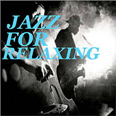 Jazz For Relaxing de Various Artists