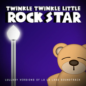 Lullaby Versions of La La Land de Twinkle Twinkle Little Rock Star