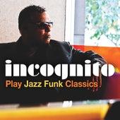 Incognito Play Jazz Funk Classics von Incognito