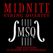 MSQ Performs 13 Reasons Why by Midnite String Quartet