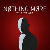Who We Are von Nothing More