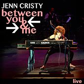 Between You and Me (Live) by Jenn Cristy