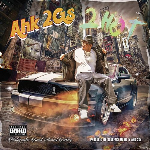 2 Hot von Ahk2gs