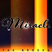 Miracle by Tae Brooks