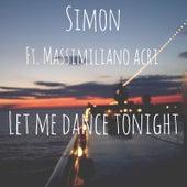 Let Me Dance Tonight (feat. Massimiliano Acri) by Simon
