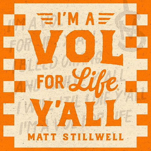 I'm a Vol for Life Y'all by Matt Stillwell