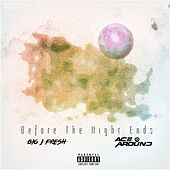 Before the Night Ends by Big J Fresh