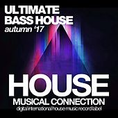 Ultimate Bass House (Autumn '17) by Various Artists