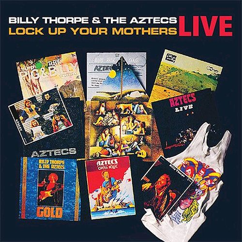 Lock Up Your Mothers Live by Billy Thorpe