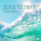 Dolce Far Niente, Vol. 2 (Compiled & Mixed by Serge Kraplya) by Various Artists