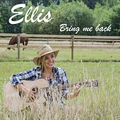 Bring Me Back by Ellis