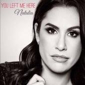 You Left Me Here de Natalia