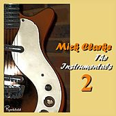 The Instrumentals 2 by Mick Clarke