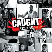 Caught Series by Destorm Power