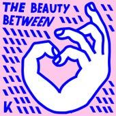 The Beauty Between by Kings Kaleidoscope