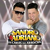 Os Caras do Arrocha by Sandro & Adriano