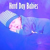 Hard Day Babies by White Noise For Baby Sleep